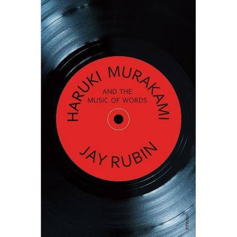 Haruki Murakami and the Music of Words - by  Jay Rubin (Paperback) - image 1 of 1