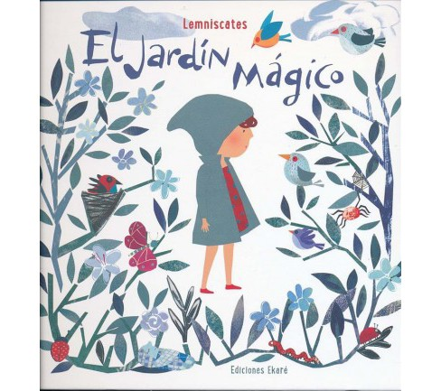 El jardn mgico/ The Magic Garden (Hardcover) (Lemniscates) - image 1 of 1