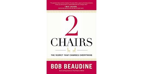2 Chairs : The Secret That Changes Everything (Hardcover) (Bob Beaudine) - image 1 of 1