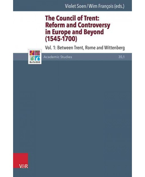 Council of Trent : Reform and Controversy in Europe and Beyond 1545-1700: Between Trent, Rome and - image 1 of 1