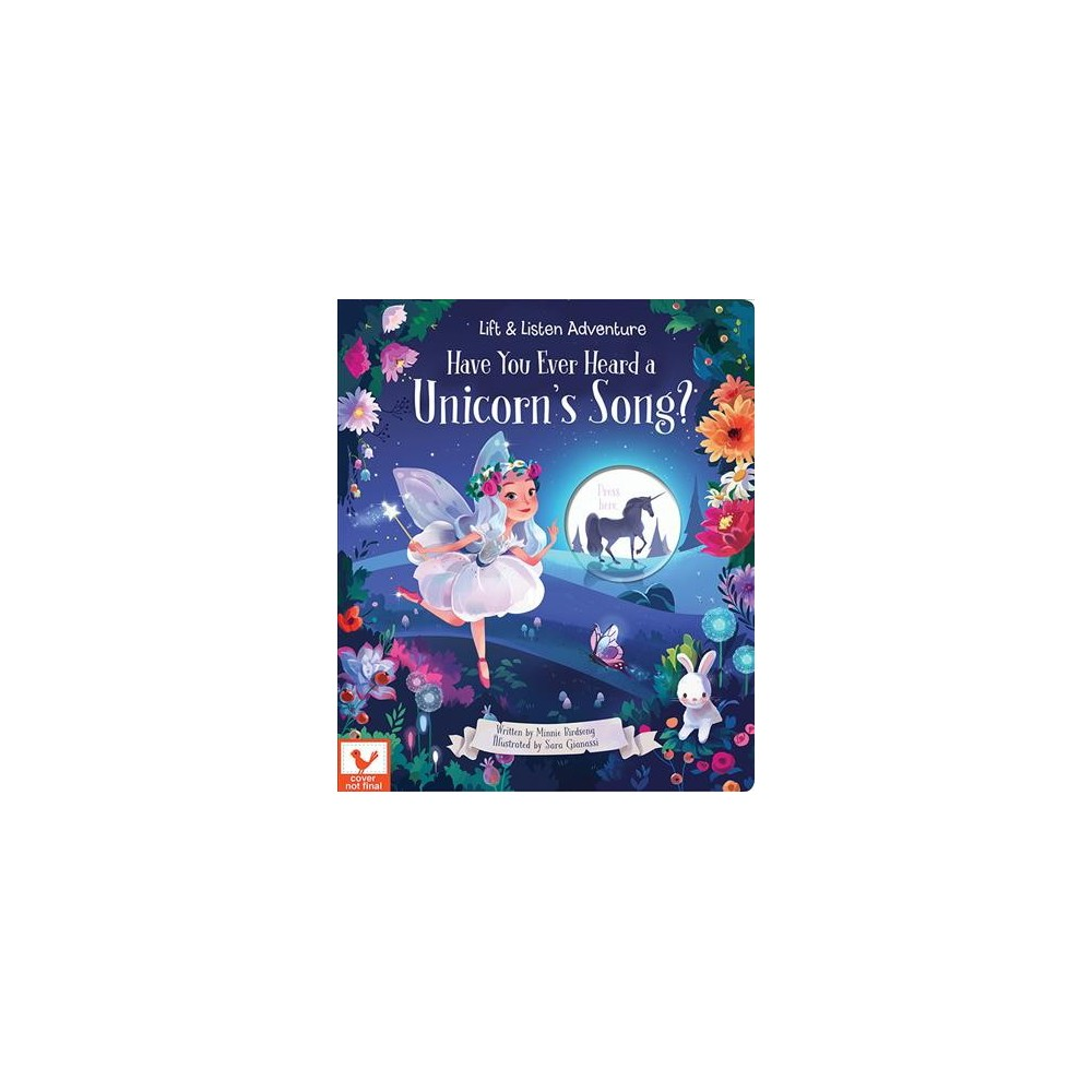 Have You Ever Heard a Unicorn Sing? - Brdbk by Minnie Birdsong (Hardcover)