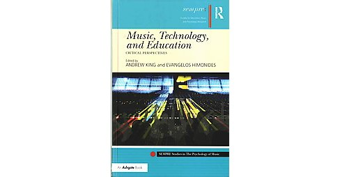 Music, Technology, and Education : Critical Perspectives (Hardcover) - image 1 of 1