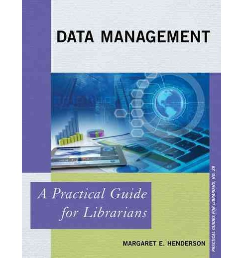 Data Management : A Practical Guide for Librarians (Practical Guides for Librarians) (Paperback) - image 1 of 1