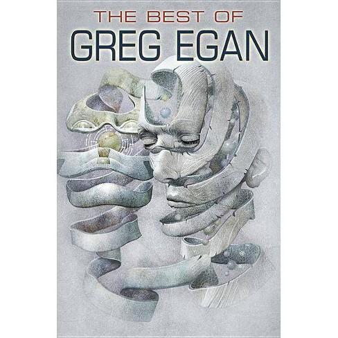 The Best of Greg Egan - (Hardcover) - image 1 of 1