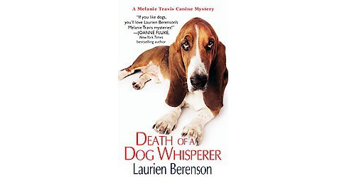 Death of a Dog Whisperer (Reprint) (Paperback) (Laurien Berenson) - image 1 of 1