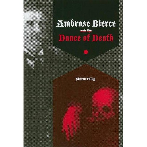 Ambrose Bierce and the Dance of Death - by  Sharon Talley (Hardcover) - image 1 of 1