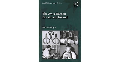 Jews-Harp in Britain and Ireland (Hardcover) (Michael Wright) - image 1 of 1