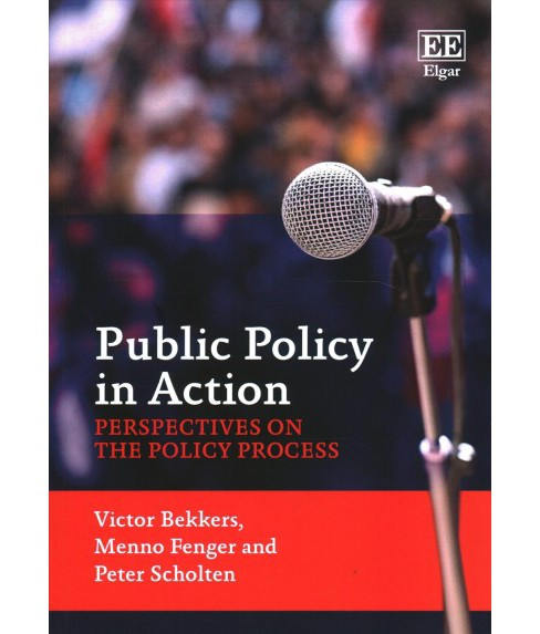 Public Policy in Action : Perspectives on the Policy Process (Paperback) (Victor Bekkers & Menno Fenger - image 1 of 1
