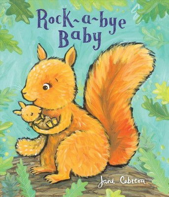 Rock-a-Bye Baby - by Jane Cabrera (School And Library)