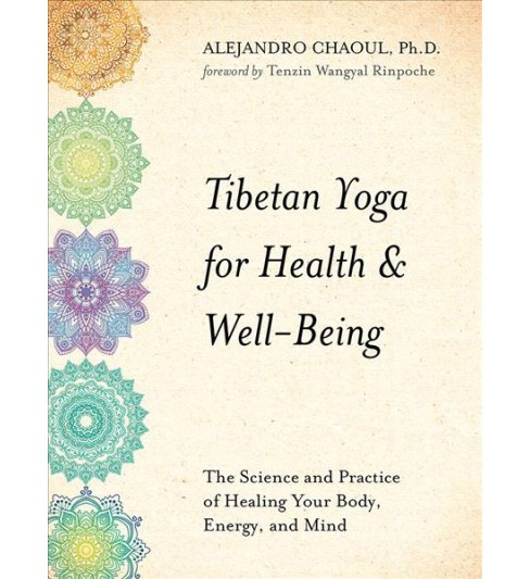 Tibetan Yoga for Health & Well-Being : The Science and Practice of Healing Your Body, Energy, and Mind - image 1 of 1