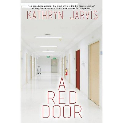 A Red Door - by  Kathryn Jarvis (Paperback)