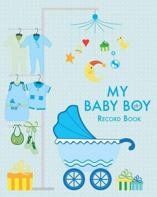 My Baby Boy Record Book : Record Book (Hardcover)