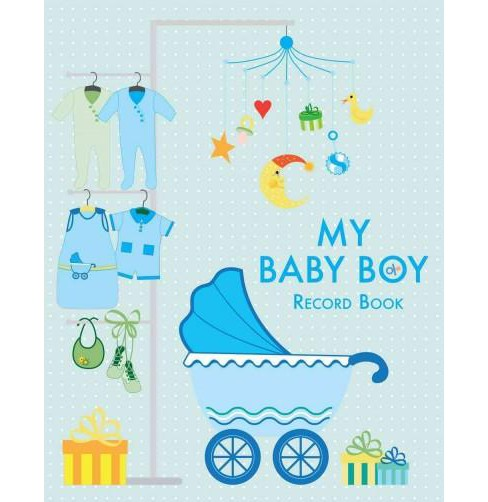 My Baby Boy Record Book : Record Book (Hardcover) - image 1 of 1