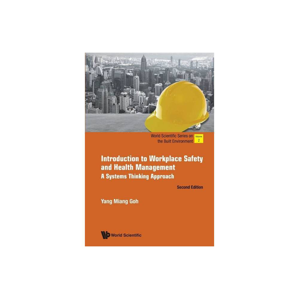 Introduction To Workplace Safety And Health Management A Systems Thinking Approach Second Edition World Scientific The Built Environment