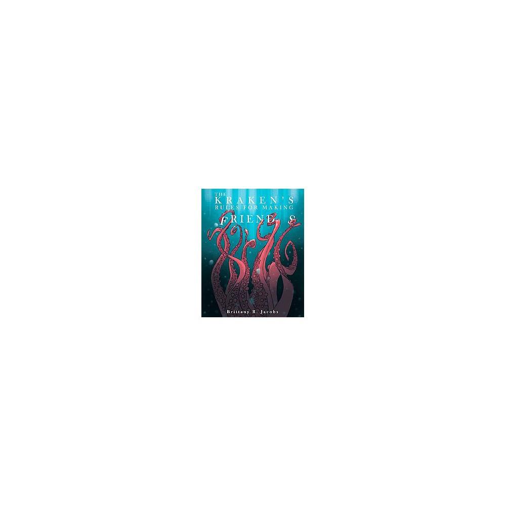 Kraken's Rules for Making Friends (Hardcover) (Brittany R. Jacobs)