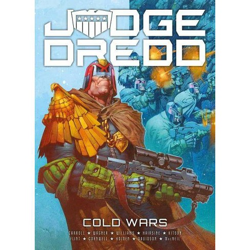 Judge Dredd: Cold Wars - by  Michael Carroll & Rob Williams & Paul Davidson (Paperback) - image 1 of 1