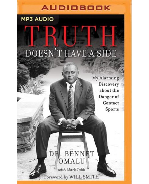 Truth Doesn't Have a Side : My Alarming Discovery About the Danger of Contact Sports -  (MP3-CD) - image 1 of 1