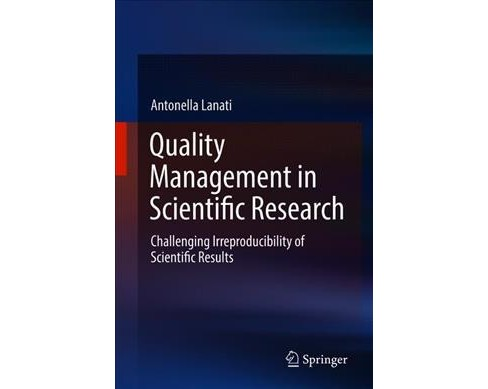 Quality Management in Scientific Research : Challenging Irreproducibility of Scientific Results - image 1 of 1