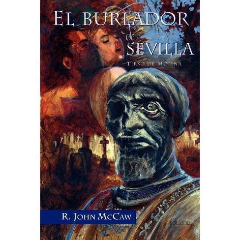 El Burlador De Sevilla Juan De La Cuesta Hispanic Monographs By Tirso De Molina Tirso De Molina Paperback Target