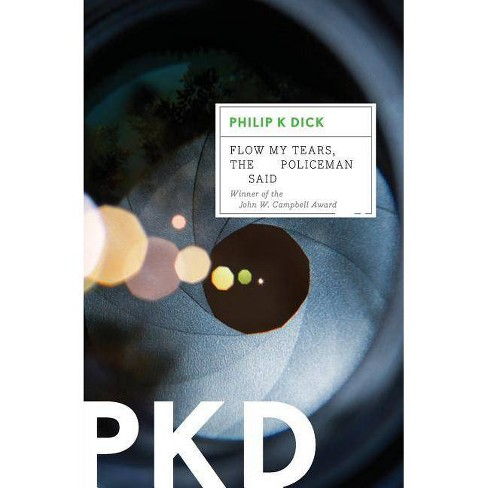 Flow My Tears, the Policeman Said - by  Philip K Dick (Paperback) - image 1 of 1