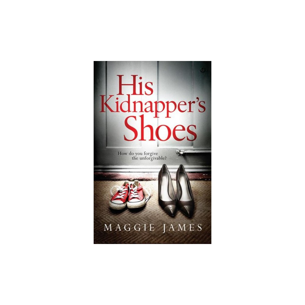 His Kidnapper's Shoes (Paperback) (Maggie James)