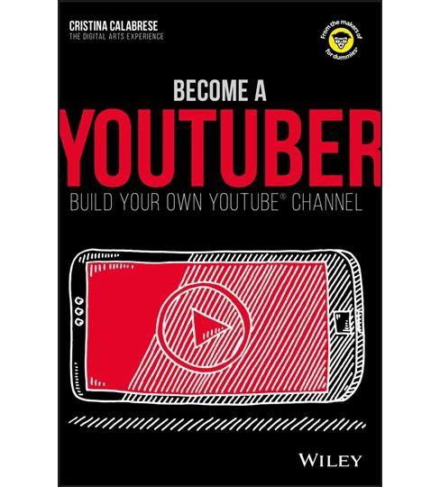 Become a Youtuber : Build Your Own Youtube Channel -  by Cristina Calabrese (Paperback) - image 1 of 1