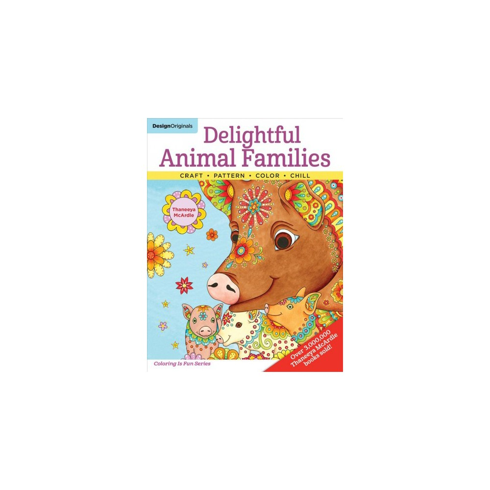 Delightful Animal Families : Craft, Pattern, Color, Chill - by Thaneeya Mcardle (Paperback)