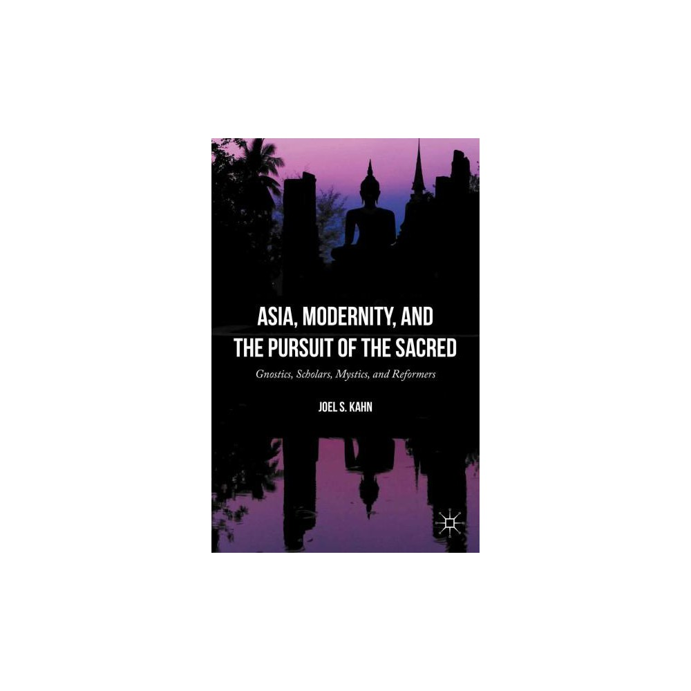 Asia, Modernity, and the Pursuit of the (Hardcover)