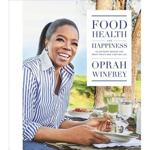 Food, Health, and Happiness : 115 On-point Recipes for Great Meals and a Better Life (Hardcover) (Oprah - by Oprah Winfrey - image 1 of 1