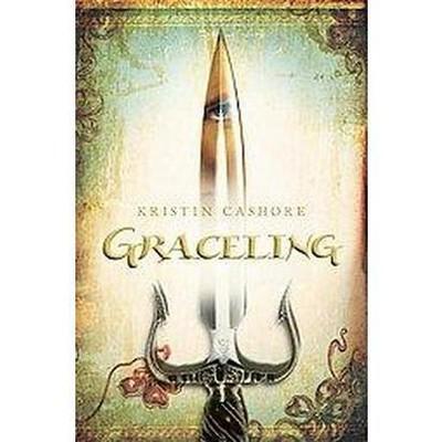Graceling ( Graceling) (Hardcover) by Kristin Cashore