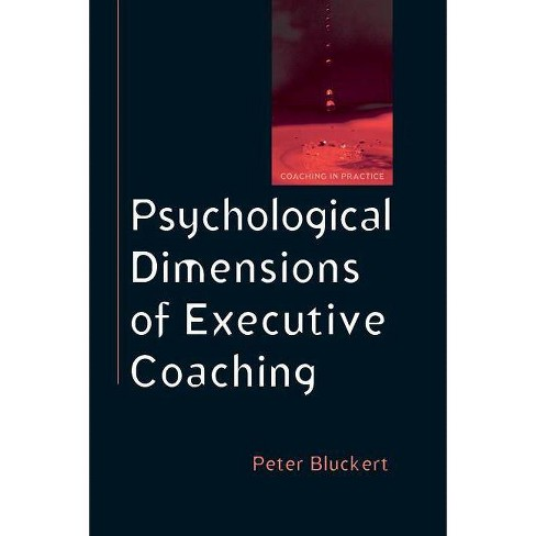 Psychological Dimensions of Executive Coaching - (Coaching in Practice (Paperback)) by  Peter Bluckert - image 1 of 1