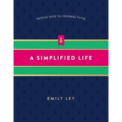 A Simplified Life: Tactical Tools for Intentional Living (Hardcover) (Emily Ley)