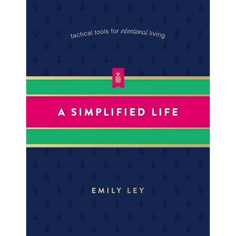 A Simplified Life: Tactical Tools for Intentional Living (Hardcover) (Emily Ley) - image 1 of 1