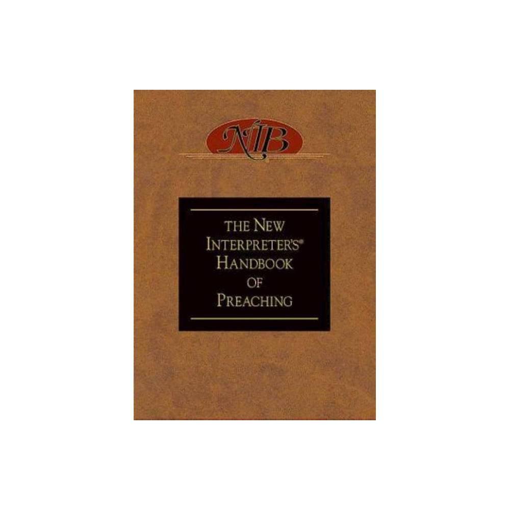 The New Interpreter S R Handbook Of Preaching Hardcover