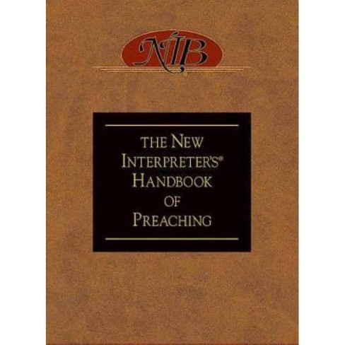 The New Interpreter's(r) Handbook of Preaching - (Hardcover) - image 1 of 1