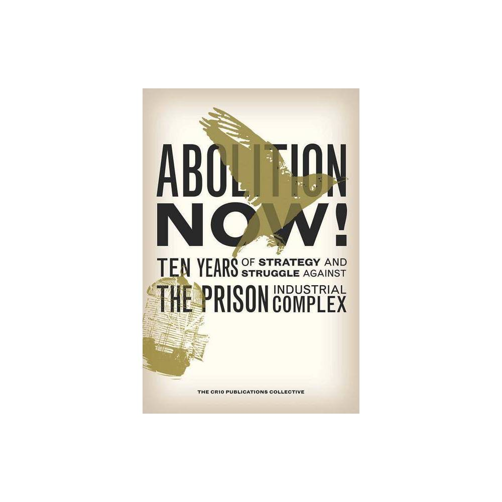 Abolition Now! - (Paperback)
