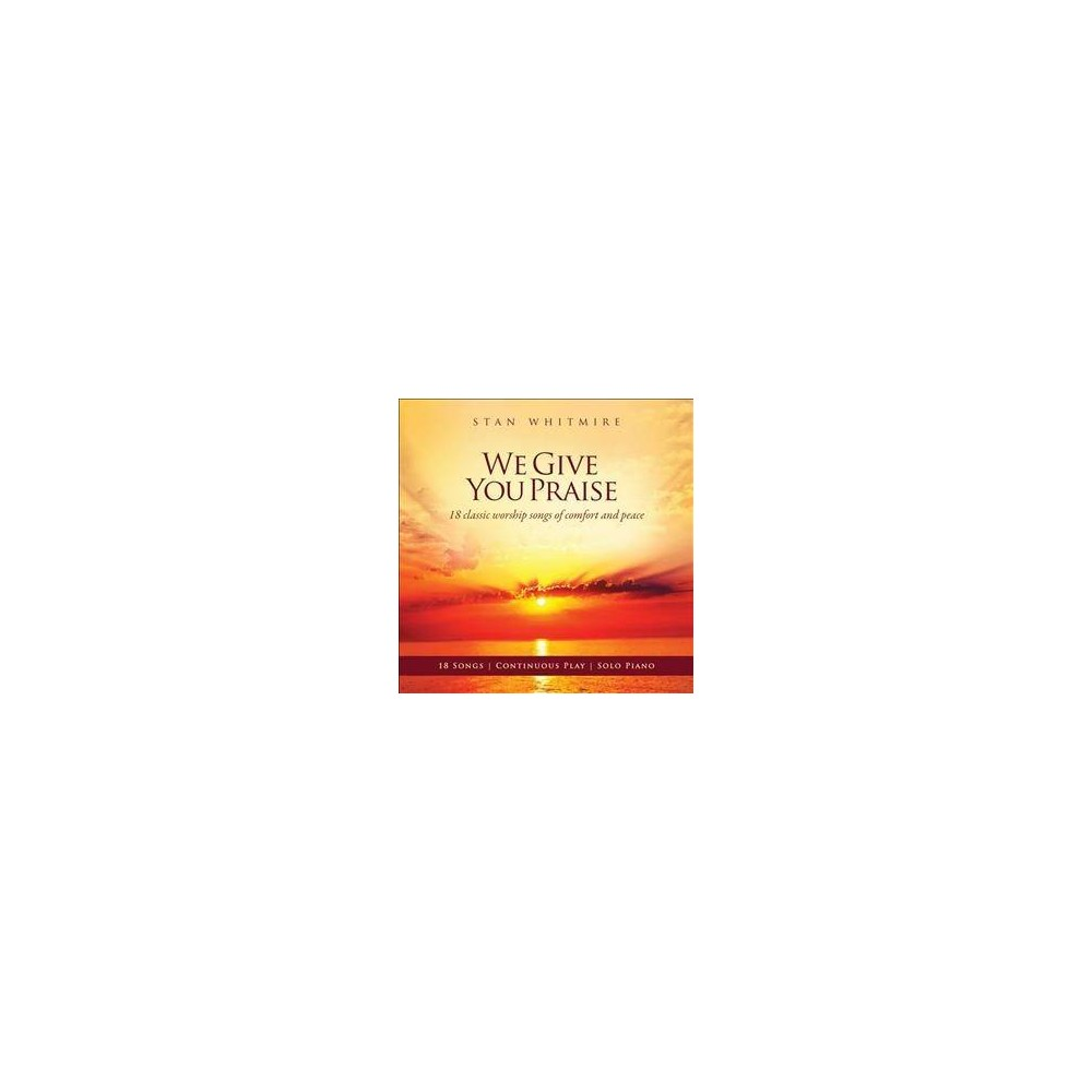 Stan Whitmire - We Give You Praise (CD)