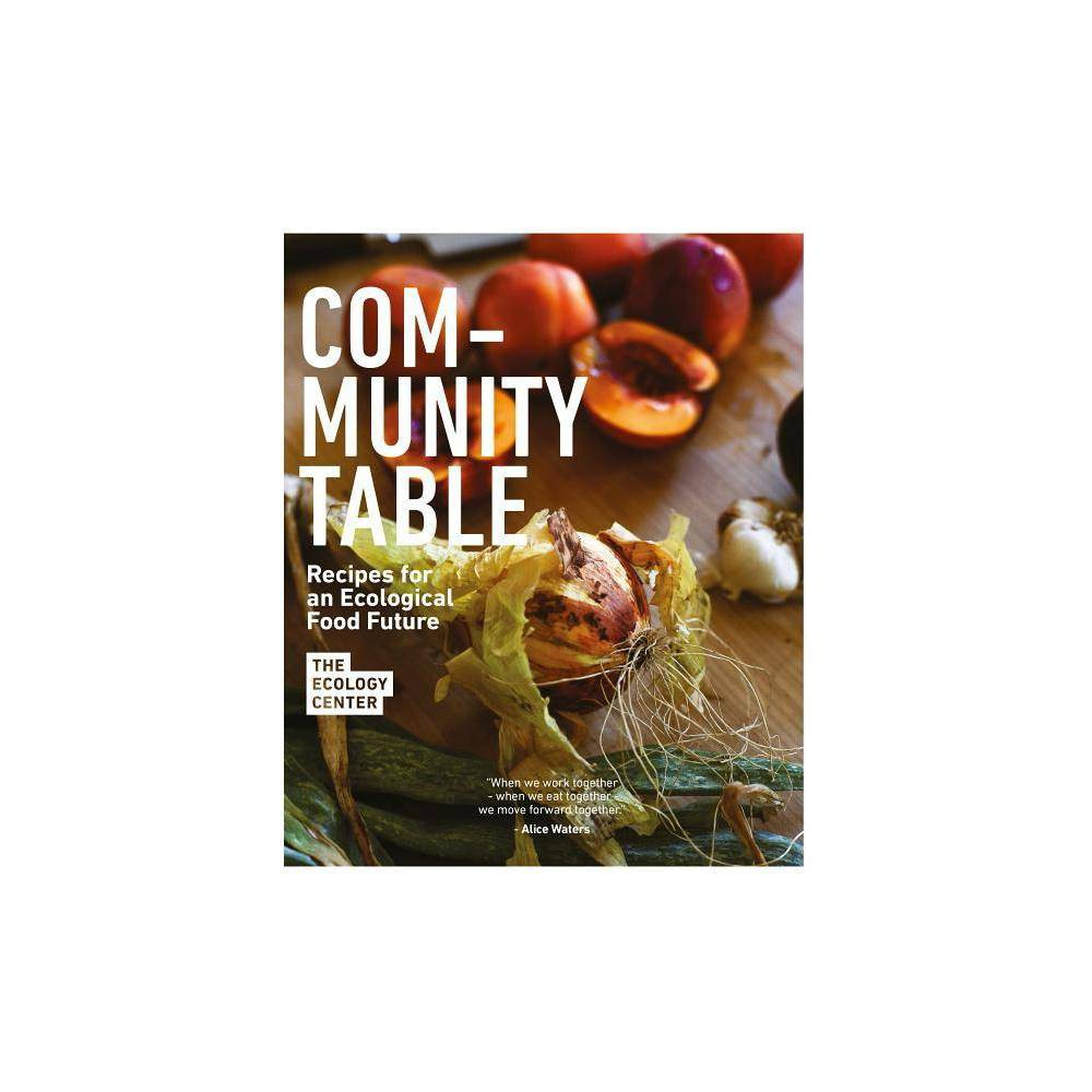 Community Table By The Ecology Center Hardcover