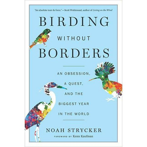 Birding Without Borders - by  Noah Strycker (Paperback) - image 1 of 1