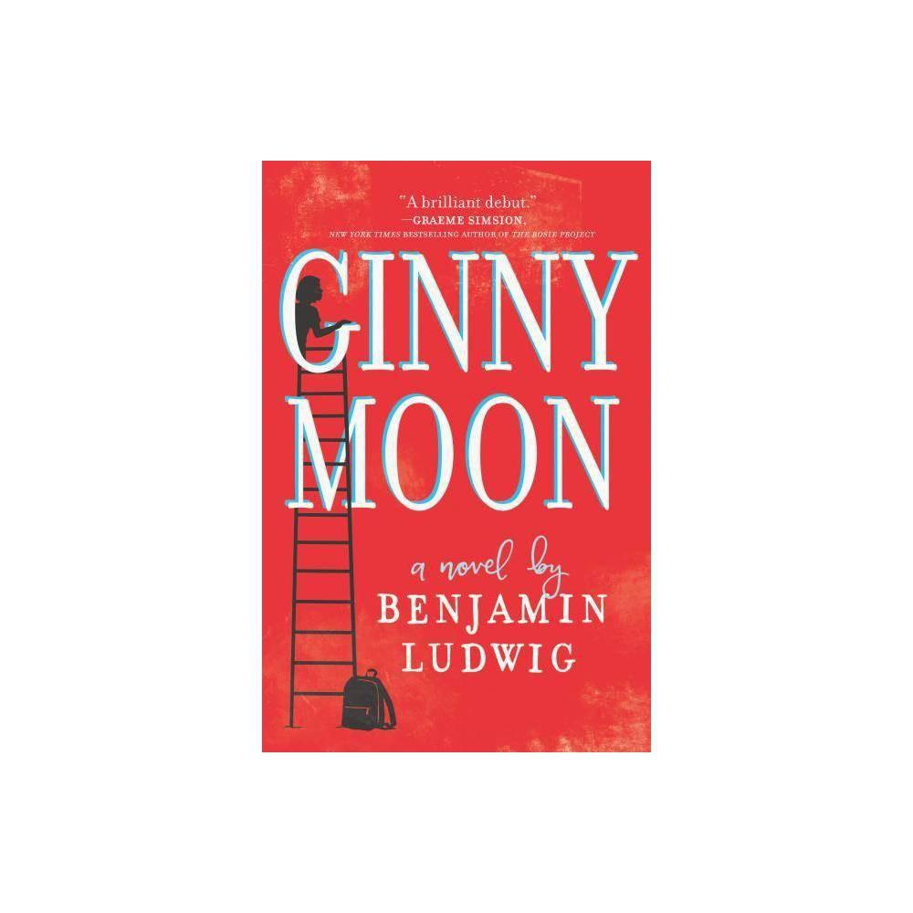 Ginny Moon By Benjamin Ludwig Hardcover