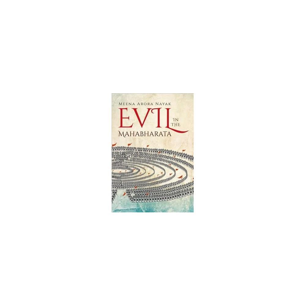 Evil in the Mahabharata - by Meena Arora Nayak (Hardcover)