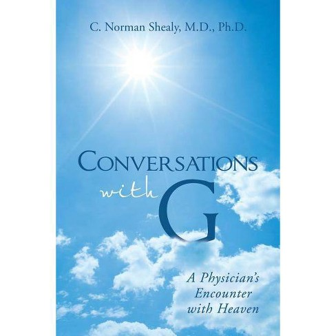 Conversations with G - by  C Norman Shealy M D Ph D (Paperback) - image 1 of 1