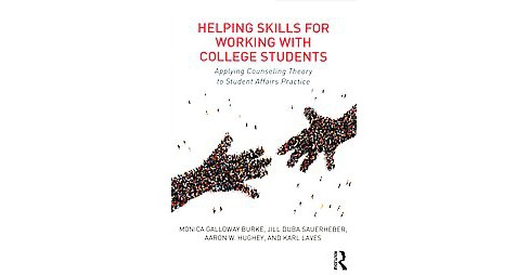 Helping Skills for Working With College Students : Applying Counseling Theory to Student Affairs - image 1 of 1