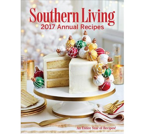 Southern Living Annual Recipes 2017 : An Entire Year of Recipes -  (Hardcover) - image 1 of 1