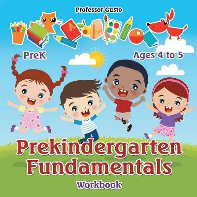Prekindergarten Fundamentals Workbook - PreK - Ages 4 to 5 - by  Gusto (Paperback)