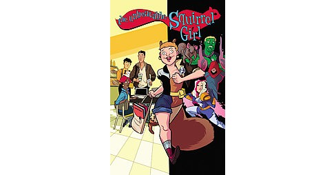 Unbeatable Squirrel Girl 3 : Squirrel, You Really Got Me Now (Paperback) (Ryan North) - image 1 of 1