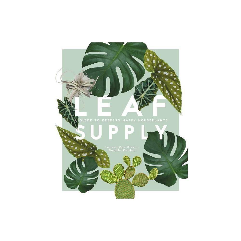 Leaf Supply By Lauren Camilleri Sophia Kaplan Hardcover
