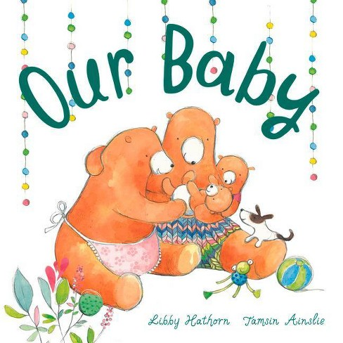 Our Baby - by  Libby Hathorn (Board_book) - image 1 of 1