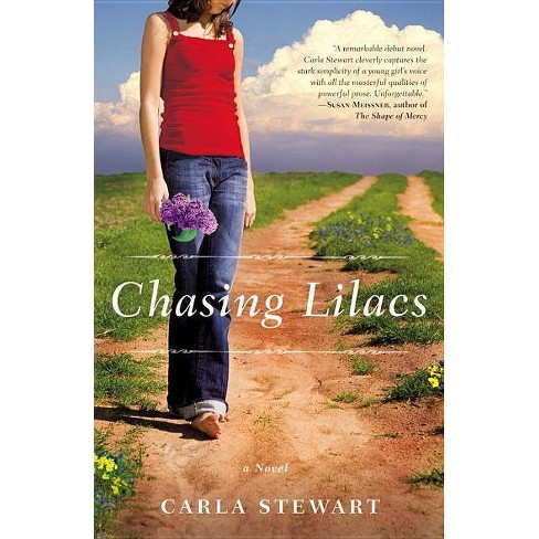Chasing Lilacs - by  Carla Stewart (Paperback) - image 1 of 1