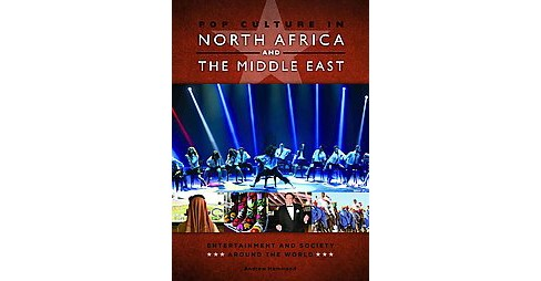 Pop Culture in North Africa and the Middle East (Hardcover) (Andrew Hammond) - image 1 of 1